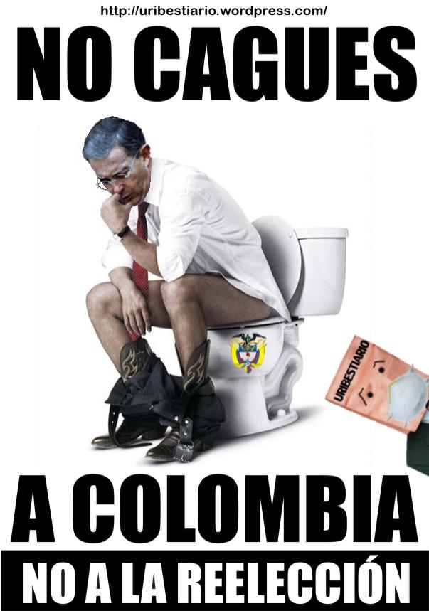 No cagues a Colombia - NO a la reelección