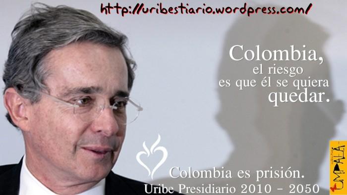 Colombia es prisión - Uribe Presidiario 2010 - 2050